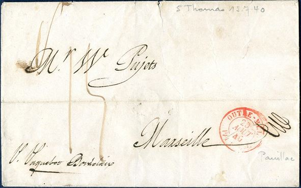 "Letter sheet from St. Thomas 25 July 1840 to Marseille. ""OUTRE-MER / PAUILLAC 25 AOUT 40"" in red stamped and charged 15 decimes due by addressee. Routing instruction ""P. Paquebot Bordelaire"" on front."