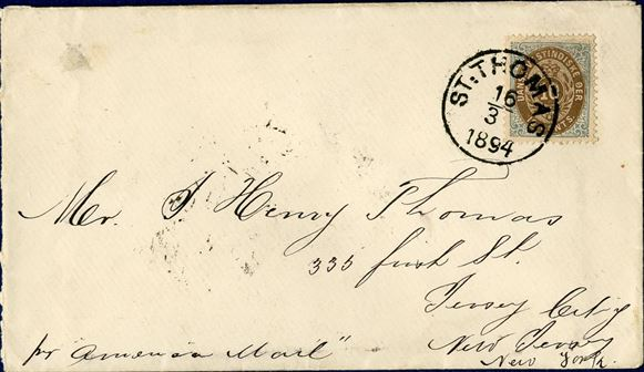 "Letter sent from St. Thomas to New Jersey, NY 16 March 1894 franked with a 10 cents VIa printing tied by ""St. Thomas"" CDS and NY and Jersey City arrival mark March 22 on reverse. Went on American steamer endorsed ""Pr. America Mail"""