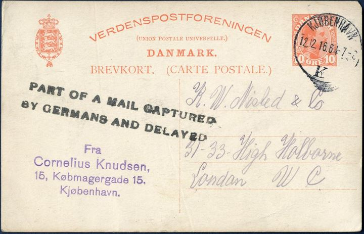 "10 øre King Christian X postcard (Skilling EB39) sent from Copenhagen 12 December 1916 to London. Due to the WWI, the British stamped the following on the front ""PART OF A MAIL CAPTURED / BY GERMANS AND DELAYED"". Rare in this condition."