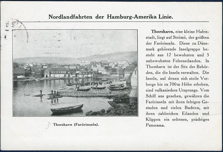 Postcard sent from Hamburg 8 August 1913 to Halle, Germany. With 3pf DR and scene from Thorshavn harbour, from the Nordlandfahrten der Hamburg-Amerika Linie with the steamer VICTORIA LUISE, arrived at Thorshavn 8 August 1913.