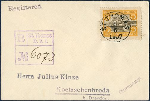 Registered letter from St. Thomas 8 June 1907 to Dresden, Germany. 5 Francs St. Thomas Harbour issue tied with ST. THOMAS 8/6 1907 LAP4, alongside registration mark R / ST. THOMAS D.V.I. / NO 6073  Engström type 7 and Berlin and Kötzschenbroda receiving mark on reverse. Overfranked and philatelic use.