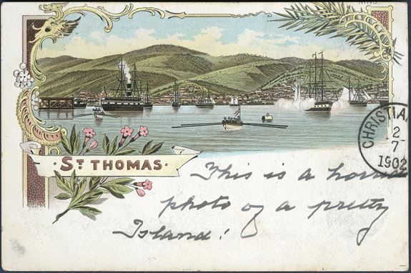 Colored Grüss Aus picture postcard with St. Thomas Harbour from St. Thomas 27 June 1902 via Frederiksted 2/7 and Christiansted receiving mark 2.7.1902. Postage paid with 1 c coat-of-arms issue. Colored picture postcards are scarce.