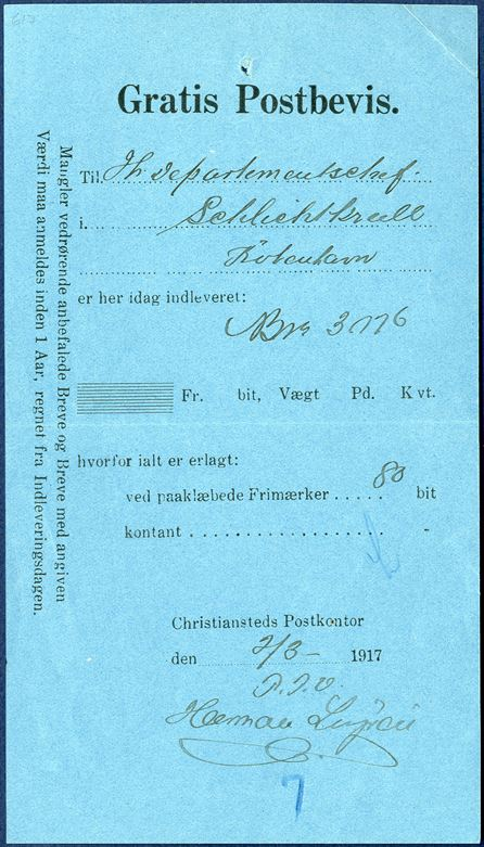"""Gratis Postbevis"" with printed 'Christiansteds Postkontor / den .... 1917  '. Postal receipt for REGISTERED letter '3076' sent from Christiansted to Copenhagen 2 March 1917, for letter franked with 80 BIT. Scarce postal document. In total three 'Postbevis' recorded, only known of this type."