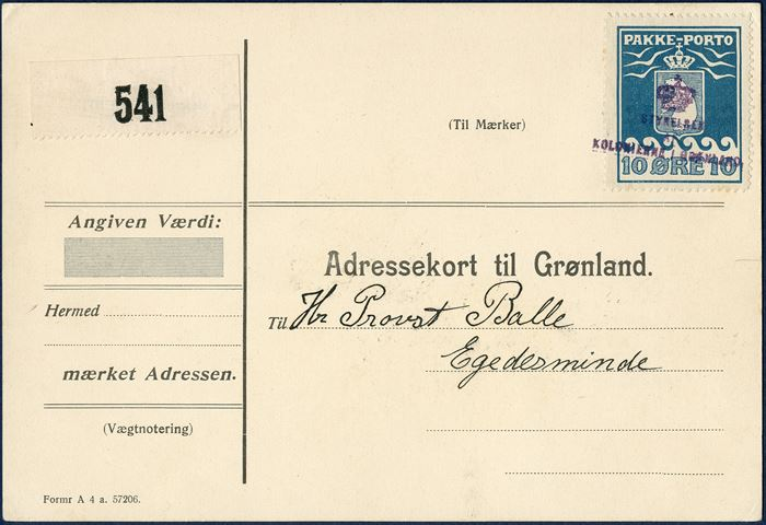 Parcel-Card (Formr. A 4 a. 57206.) with 10 øre PP Thiele 1915-issue, cancelled with 3-line mark '[Crown] / STYRELSEN / AF / KOLONIERNE I GRØNLAND.' and registration label '541'.