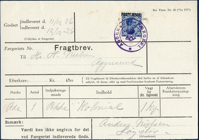 "Freight Bill bearing a 30 øre King Chr. X POSTFÆRGE overprint, tied by two-ring mark ""AGGERSUND FÆRGERI"", good single franking. Dated 11/12 26, parcel with grocery weighing 1 kg sent from Løgstør to Aggersund."