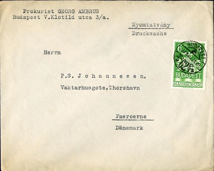 Printed matter sent from Budapest to Thorshavn, Faroe Islands 1931 bearing a 6 filler stamp. Scarce destination.