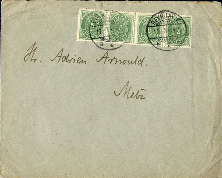 "Letter sent from Reykjavik to Metz in France 12 July 1901, bearing a 4-strip of 5 aur perf. 12 3/4 tied by swiss-type ""Reykjavik"", transit Edinburgh and Metz receiving mark on reverse."
