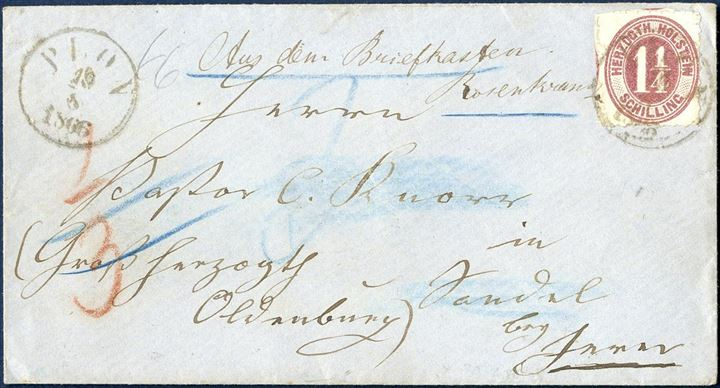 "Letter sent from Plön to Sandel near Jever 19 August 1866, bearing a 1 1/4 Sch. Herzogth. Holsten tied by CDS ""Plön"" Danish type. The letter has been found in the mail box ""Aus dem Briefkasten, Rosenkranz"", and charged by the addressee in the Duchy of Oldenburg."