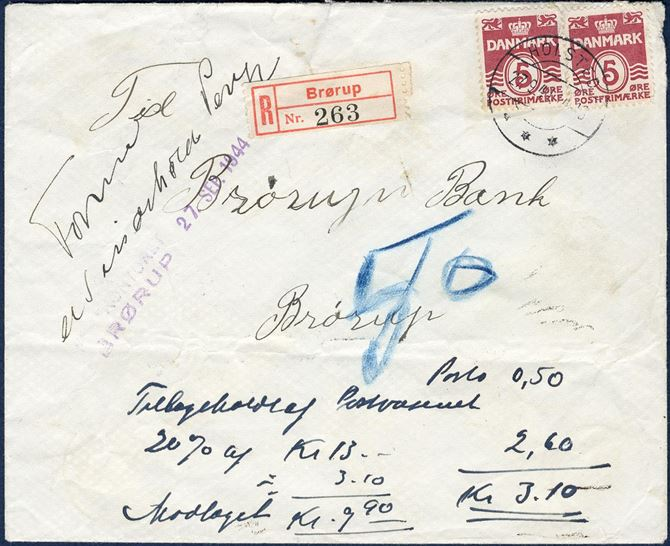 "Letter sent from Holsted to Brørup 27. September 1944 franked with 10 øre underpaying the 20 øre rate. The postal service assumed that the letter contained money, then endorsed by ""Formodes at indeholde Penge"" and stamped ""Brørup Postkontor"" ""27. SEP 1944"". As such, the letter were opened and proved to contain 13 kr. and fined with 20%, thus kr. 2,60 plus missing postage max. 20 øre due plus registration, 50 øre, total 3,10 kr. due by addressee."