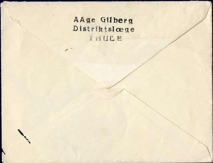 Thule letter from approx. 1938-39 to Denmark, sender Aage Gilberg, Distriktslæge, THULE – Fine and well-preserved item with senders details on flap.