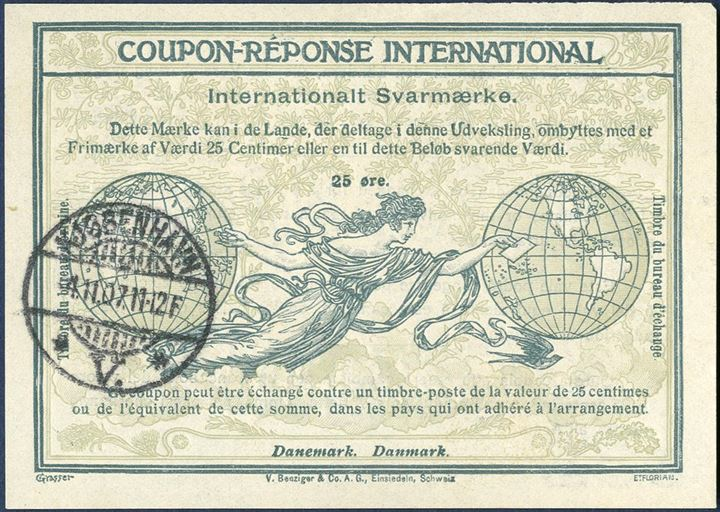 "Coupon-Réponse International 25 øre cancelled 4 November 1907 with ""Kjøbenhavn V."" swiss-type cancel. Scarce item."