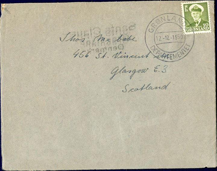 Letter sent to Scotland from Santa Claus, Greenland, Denmark paid by 10 øre green King Frederik IX stamp, tied by Grønlands Departementet 12.12.1950 CDS, scarce letter.