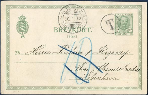 "5 øre King Frederik VIII DANISH REPLY CARD sent from Akureyri to Copenhagen 28 January 1913, tied by circled ""T"" mark and mistakenly charged ""10"" aur by the Icelandic postal services alongside CDS ""AKUREYRI"" swiss-type. When the mistake was discovered, the 10 aur charge was cancelled."
