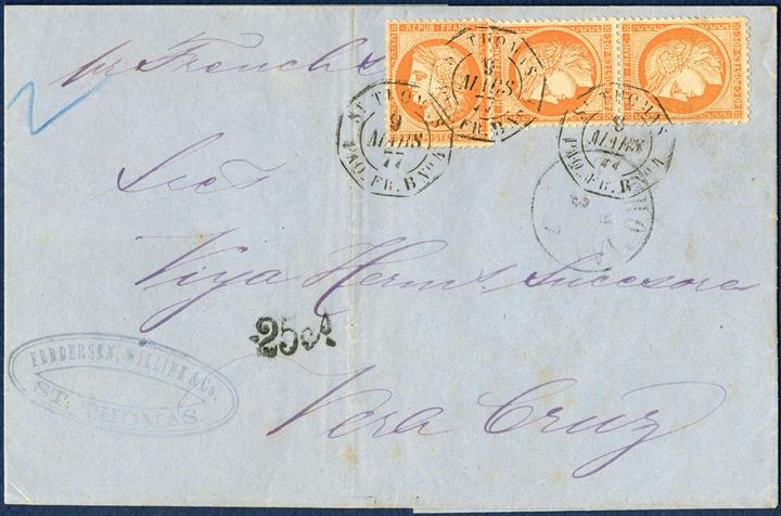 Letter sheet from St. Thomas 9 March 1877 to Vera Cruz, Mexico. Double rate letter 2x60c paid with three 40c orange Siège de Paris tied by octagonal ST. THOMAS / PAQ. FR. B. No. 4 / 9 MARS 77, cds ST. THOMAS 9/3 1877, and on arrival stamped 25 cts  delivery fee. Sent with French steamer Ville Bordeaux, arriving from St. Nazaire via Fort de France, St. Thomas to Vera Cruz. A most attractive letter.