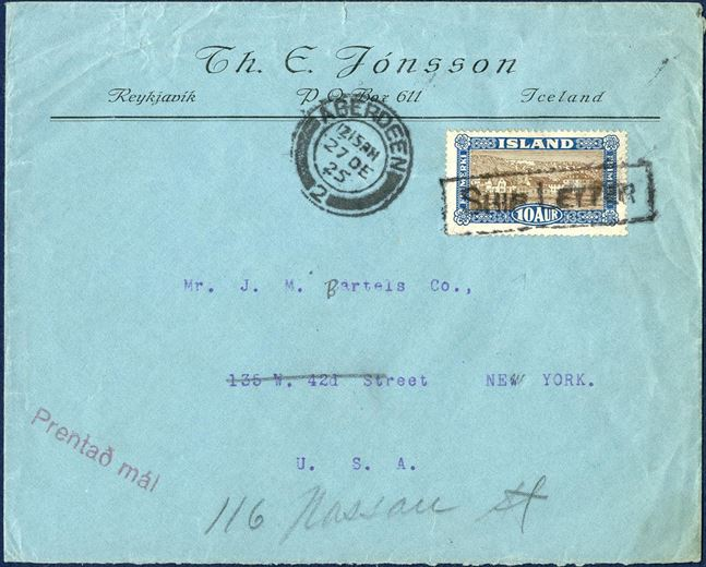 "10 aur Printed Matter sent from Reykjavik to New York December 1925 posted aboard a ship in Reykjavik going to Aberdeen and there cancelled with the boxed ""SHIP LETTER"" alongside two-ring ""ABERDEEN 2 – 27.DE.25"". Correctly franked with 10 aur."