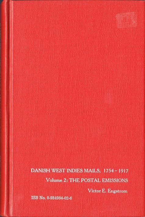 Danish West Indies Mails, 1754 – 1917, Volume 2The Postal Emissions, with reprintPostage to be added, request price.