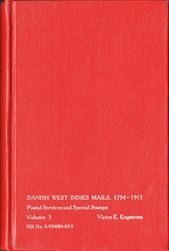 Danish West Indies Mails, 1754 – 1917, Volume 3Postal Services and Special Stamps.Postage to be added, request price.