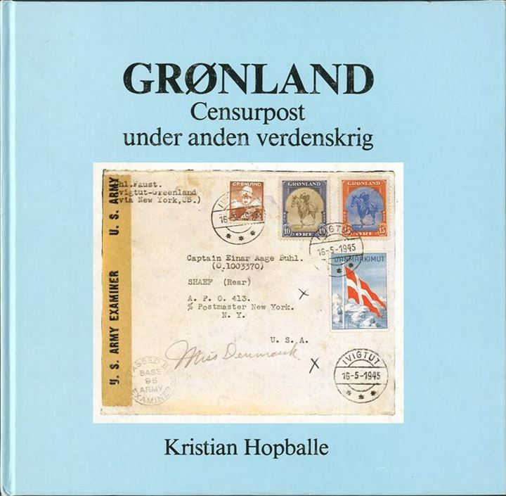 Grønland Censurpost under anden verdenskrig, by Kristian Hopballe.A thorough review on postal history of Greenland during World War II. Many illustrations and maps.In Danish, 192 pages.
