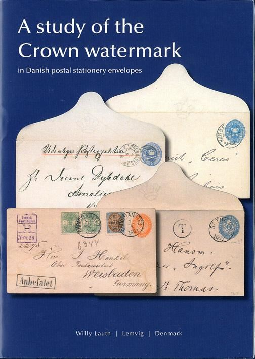 a study of the crown watermark in danish postal stationery envelopes by willy lauth