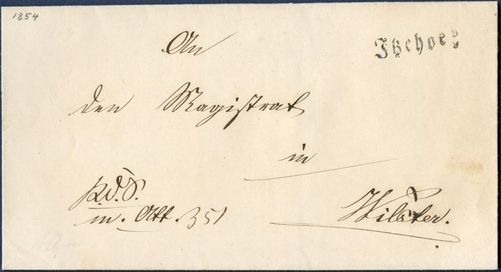 "Royal Service Letter with cert. 351 sent from Itzehoe to Wilster (1854), with gothic ""ITZEHOE 9.9"" marked on front, also being the latest recorded use of this postmark, only known 18 days from 21.8.1854 till 9.9.1854. Scarce postmark."